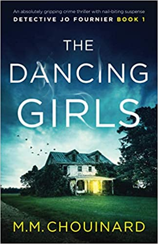 The Dancing Girls: An absolutely gripping crime thriller with nail-biting suspense (Detective Jo Fournier) Paperback – May 17, 2019