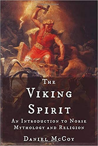 The Viking Spirit: An Introduction to Norse Mythology and Religion 1st Edition