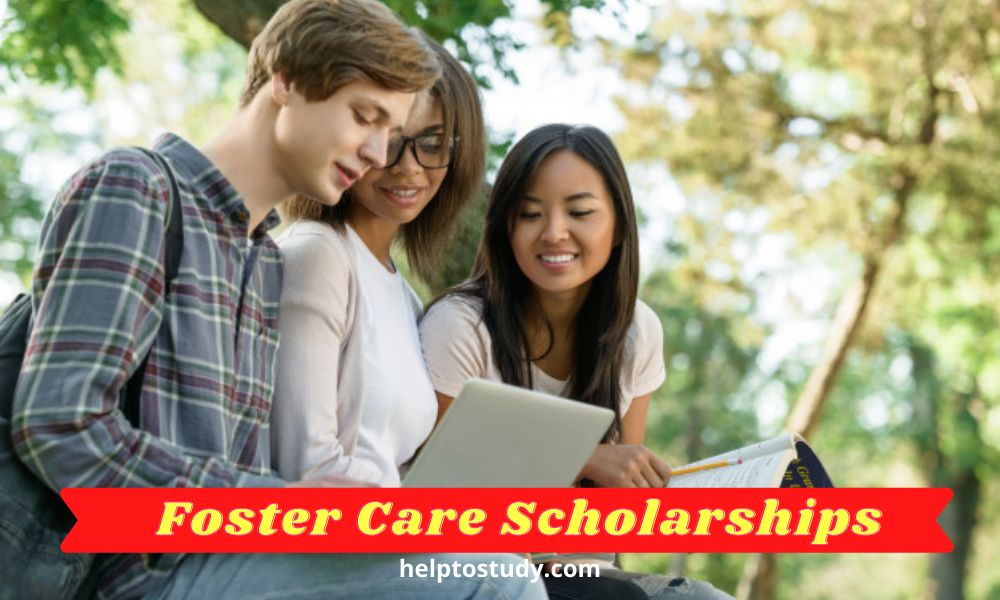 2021 Foster Care Scholarships for Students