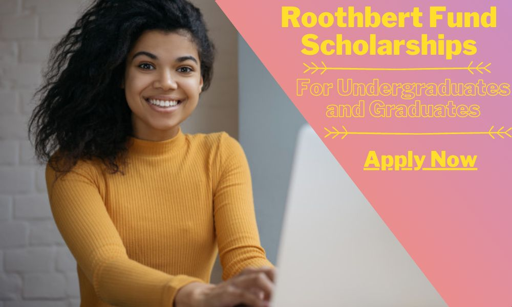 Roothbert Fund Scholarships for Undergraduates and Graduates