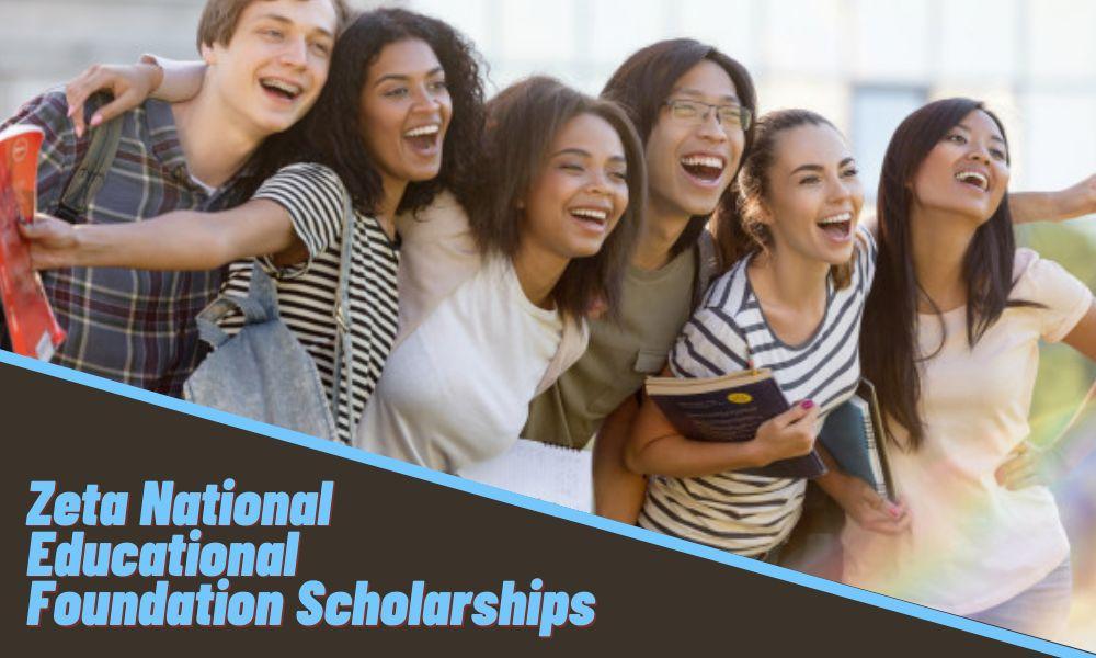 Zeta National Educational Foundation Scholarships