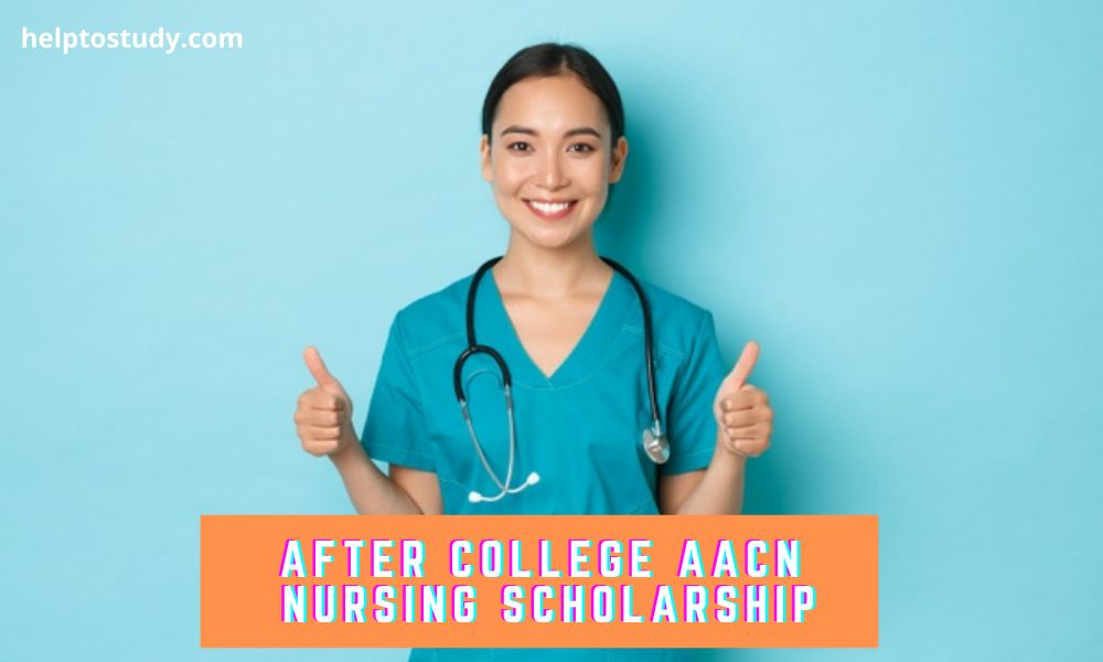 After College AACN Nursing Scholarship for Undergraduates and Graduates