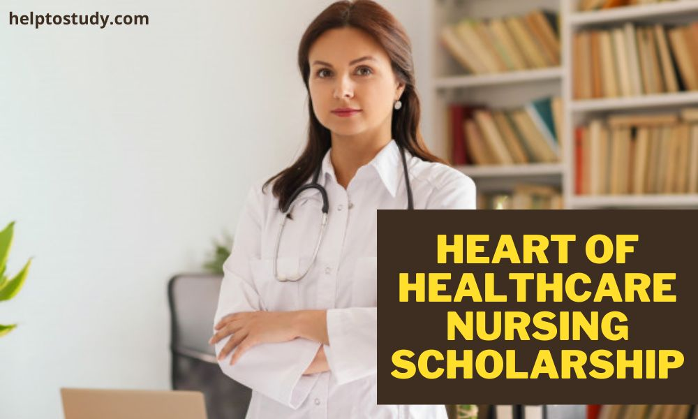 Heart of Healthcare Nursing Scholarship for Undergraduates and Graduates