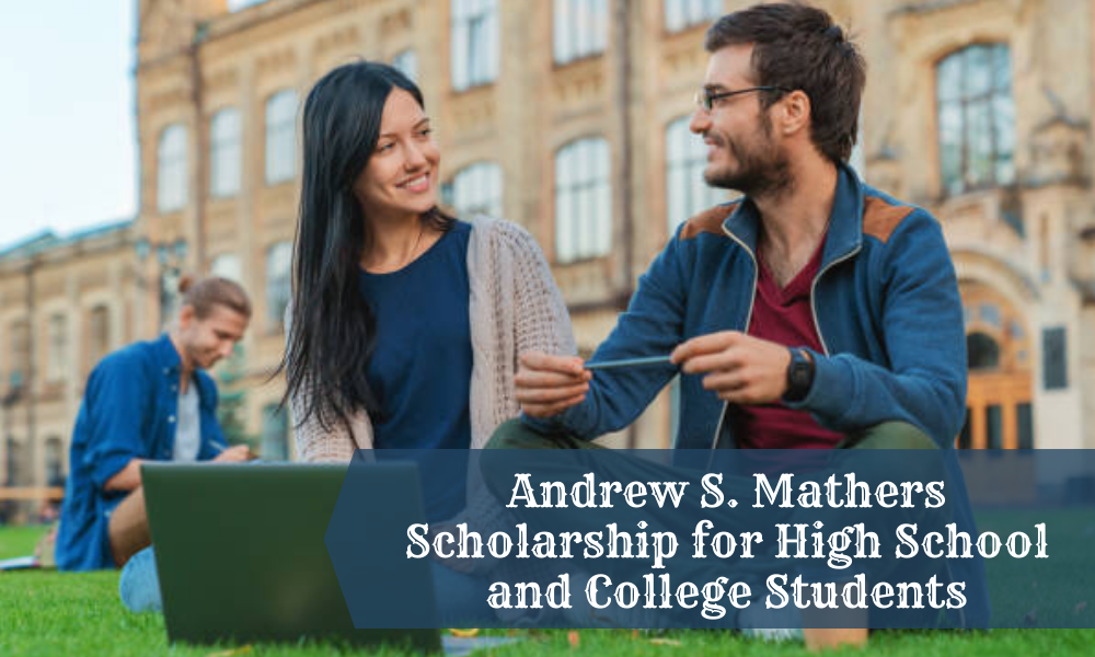 Andrew S. Mathers Scholarship for High School and College Students