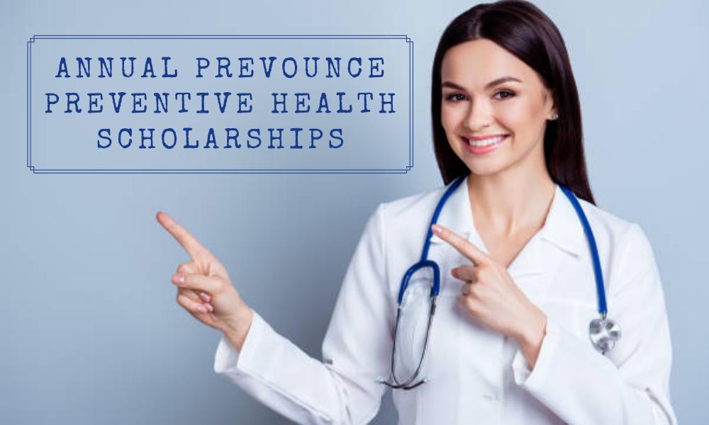 Annual Prevounce Preventive Health Scholarships