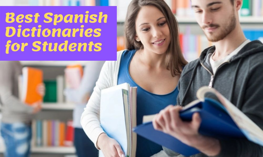 Best Spanish Dictionaries for Students