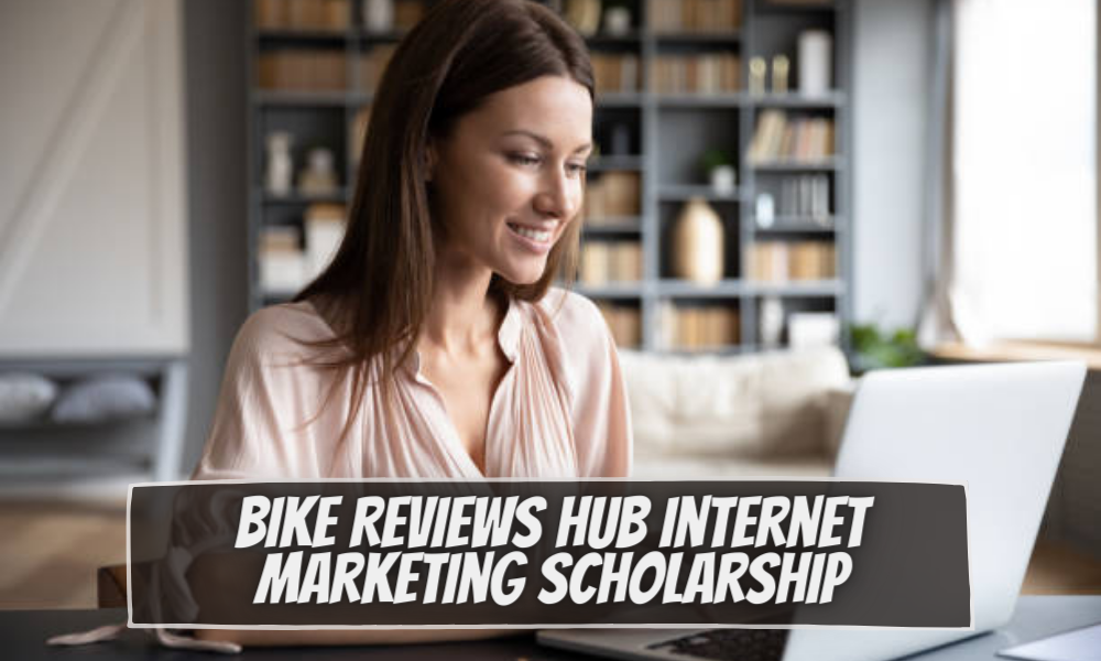 Bike Reviews Hub Internet Marketing Scholarship