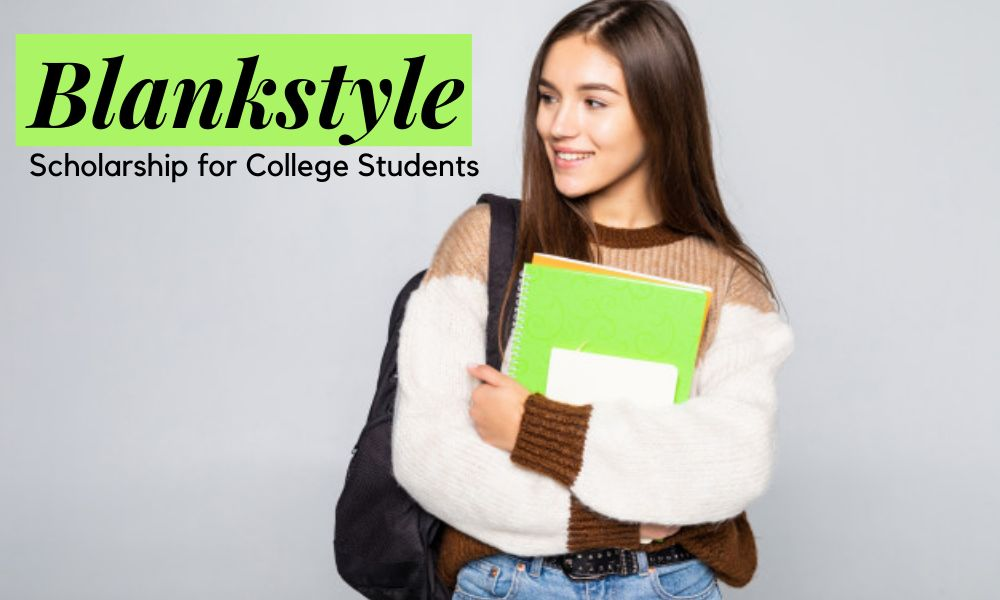 Blankstyle Scholarship for College Students