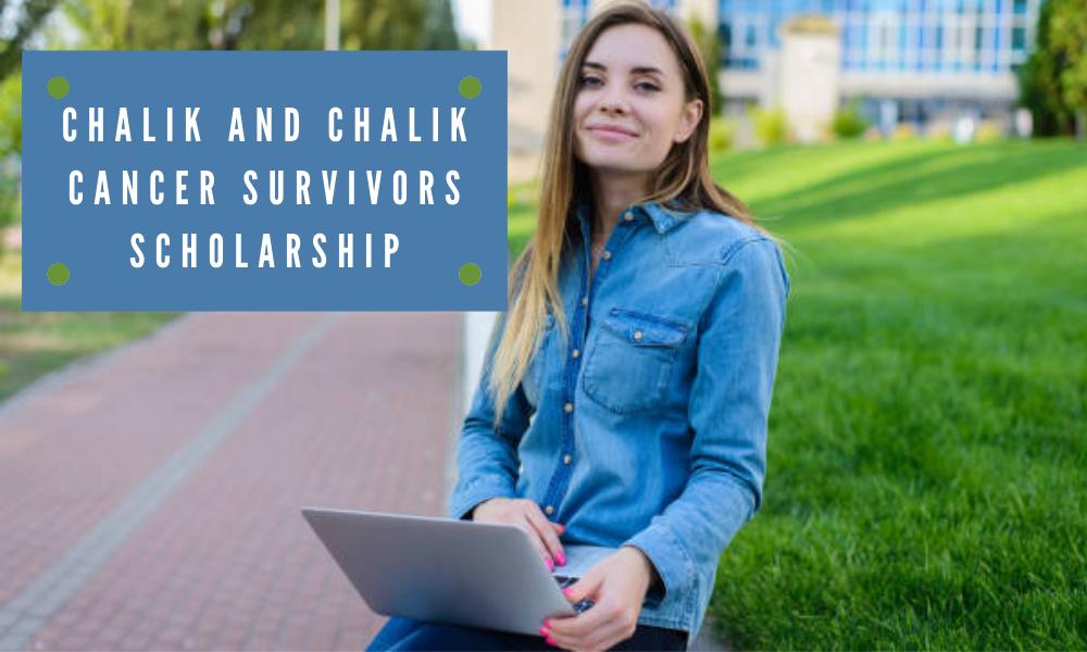 Chalik and Chalik Cancer Survivors Scholarship