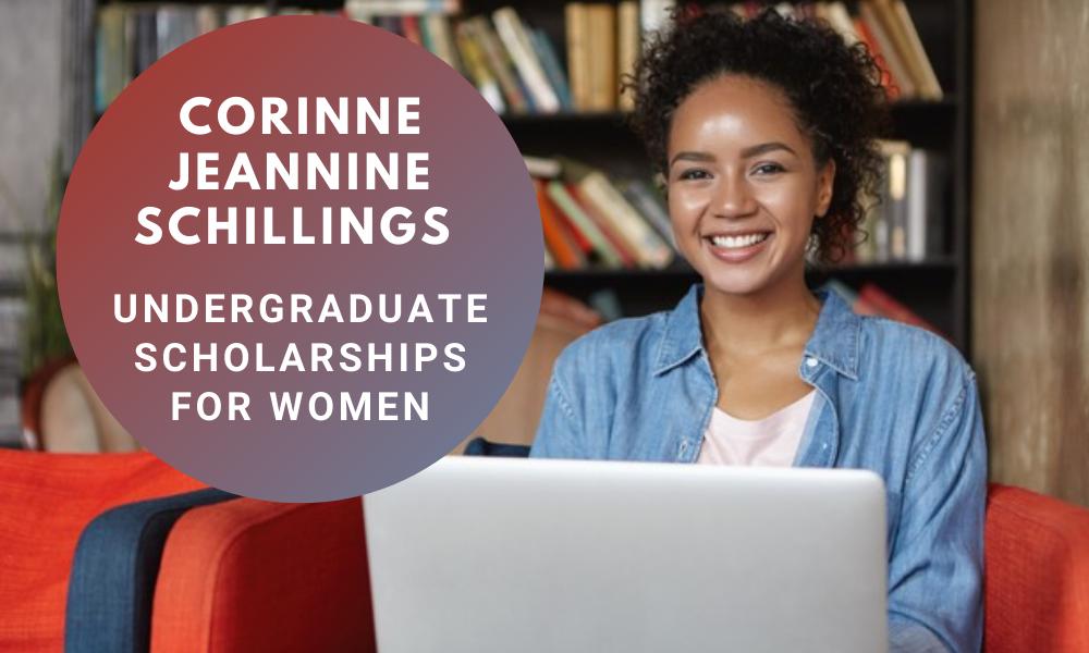 Corinne Jeannine Schillings Undergraduate Scholarships for Women