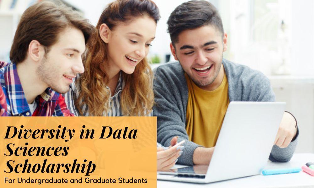 Diversity in Data Sciences Scholarship for Undergraduates and Graduates