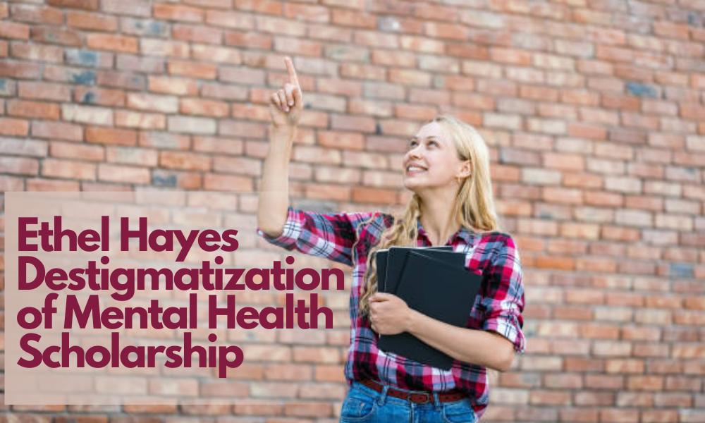 Ethel Hayes Destigmatization of Mental Health Scholarship