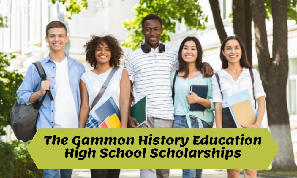 Gammon History Education High School Scholarships