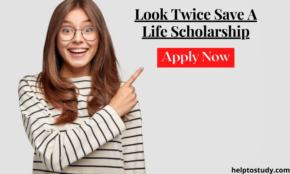 Look Twice Save A Life Scholarship for College Students