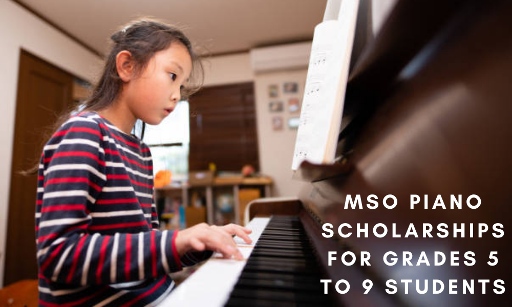 MSO Piano Scholarships for Grades 5 to 9 Students