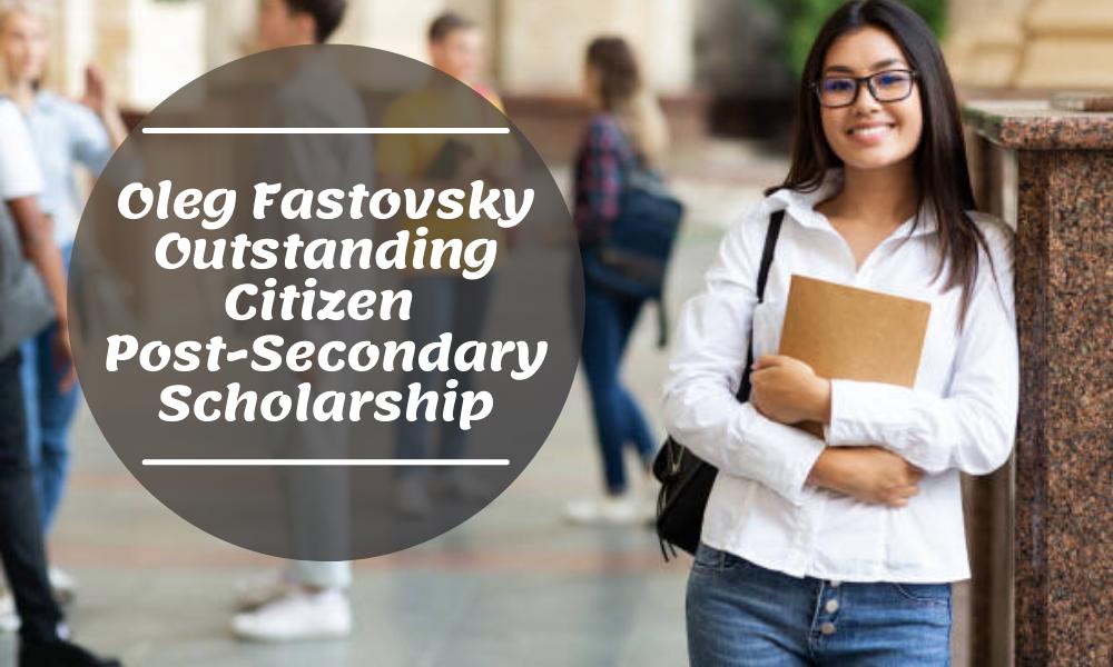 Oleg Fastovsky Outstanding Citizen Post-Secondary Scholarship
