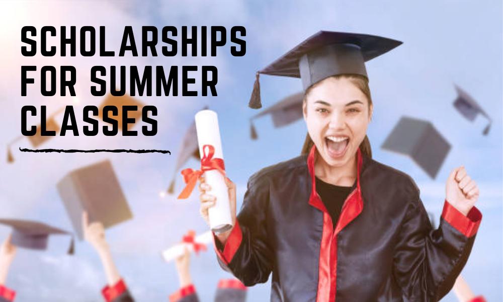 Scholarships for Summer Classes