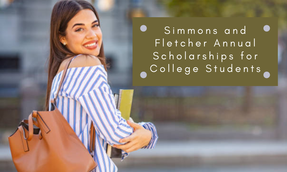 Simmons and Fletcher Annual Scholarships for College Students