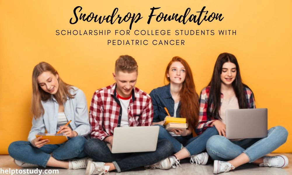 Snowdrop Scholarship for College Students with Pediatric Cancer
