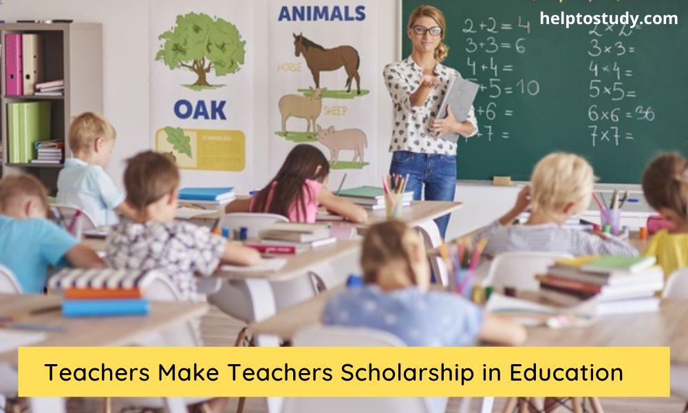Teachers Make Teachers Scholarship in Education