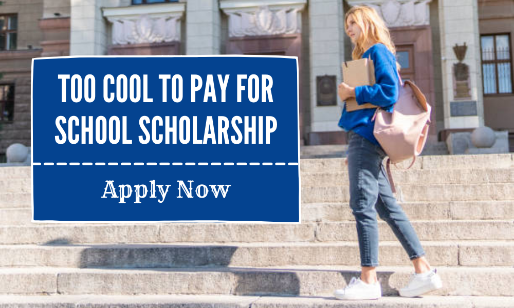 Too Cool to Pay for School Scholarship