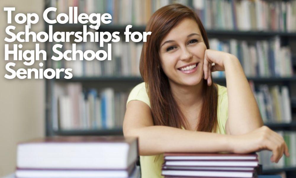 Top College Scholarships for High School Seniors