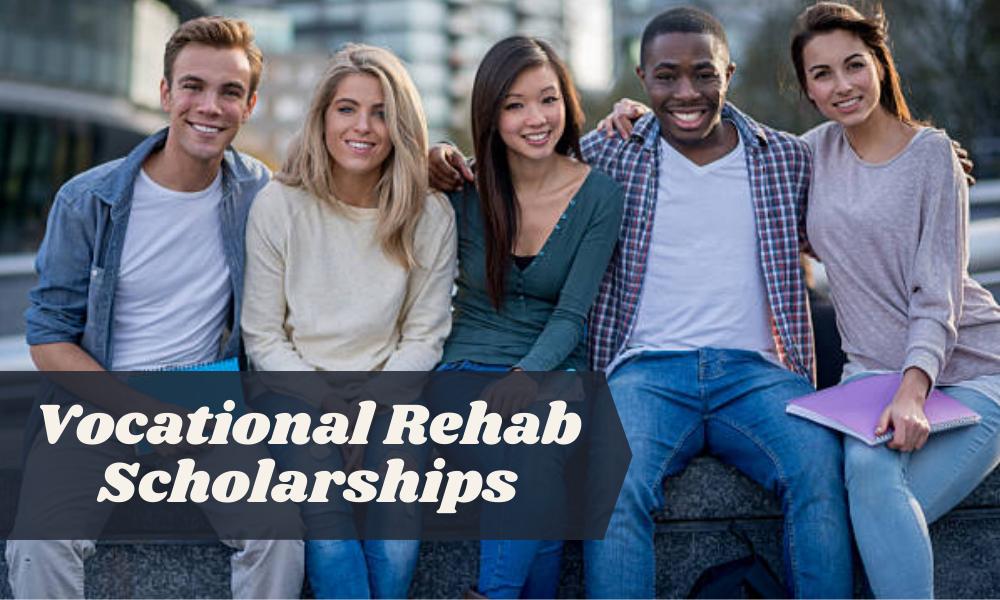 Vocational Rehab Scholarships