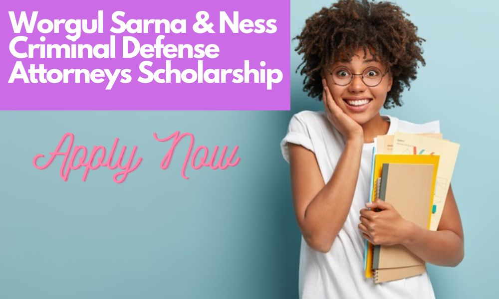 Worgul Sarna & Ness Criminal Defense Attorneys Scholarship
