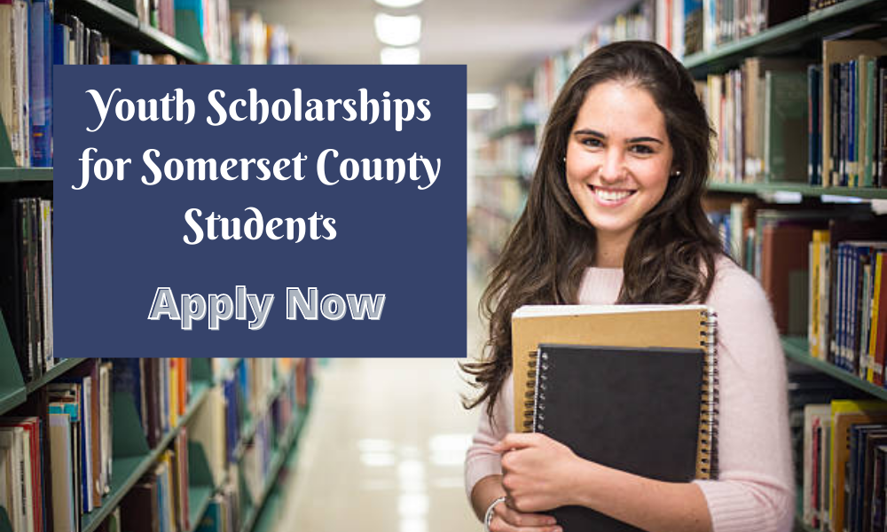 Youth Scholarships for Somerset County Students