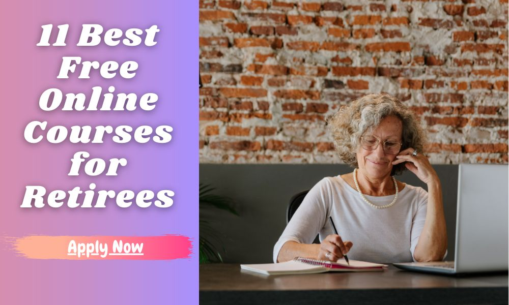 11 Best Free Online Courses for Retirees