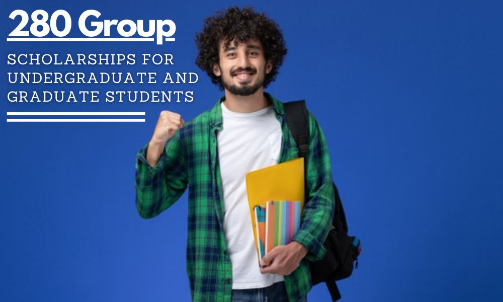 280 Group Scholarships for Undergraduate and Graduate Students