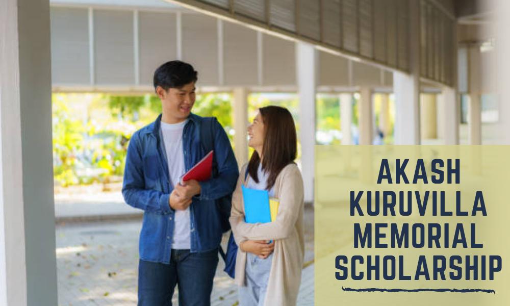 Akash Kuruvilla Memorial Scholarship