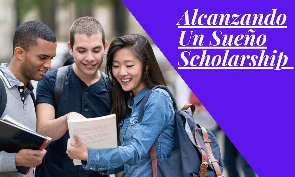 Alcanzando Un Sueño Scholarship Fund for Hispanic Students