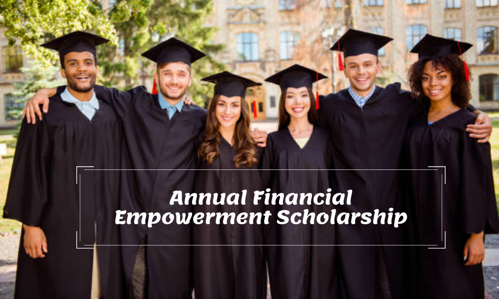 Annual Financial Empowerment Scholarship