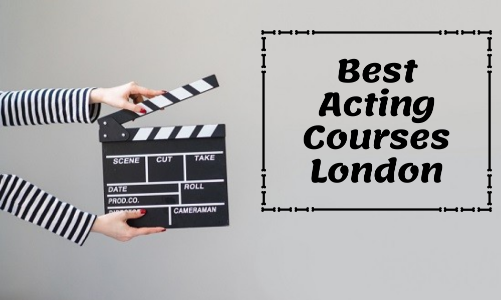 Best Acting Courses London