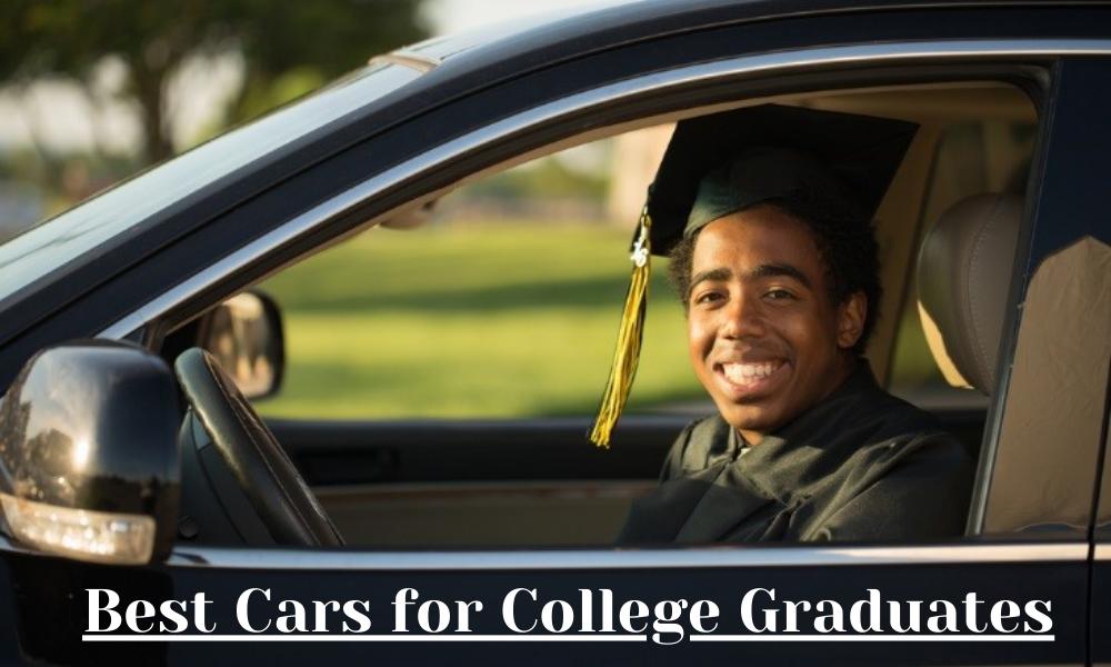 Best Cars for College Graduates