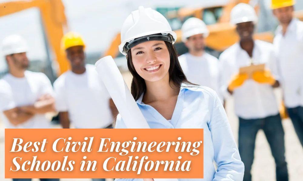 Best Civil Engineering Schools in California