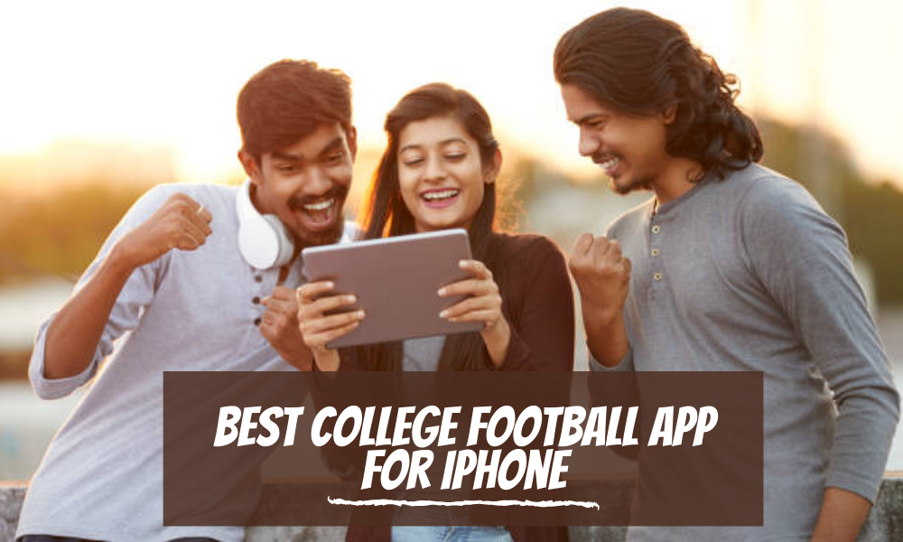 Best College Football App for iPhone