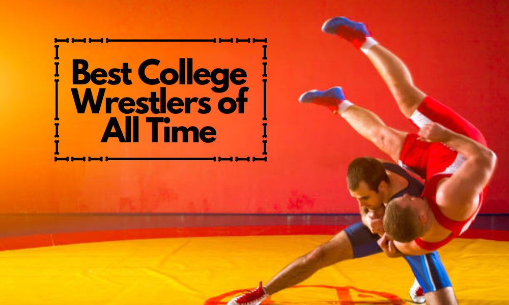 Best College Wrestlers of All Time