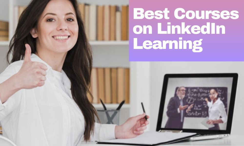 Best Courses on LinkedIn Learning
