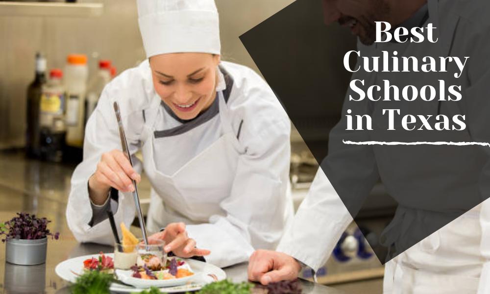 Best Culinary Schools in Texas