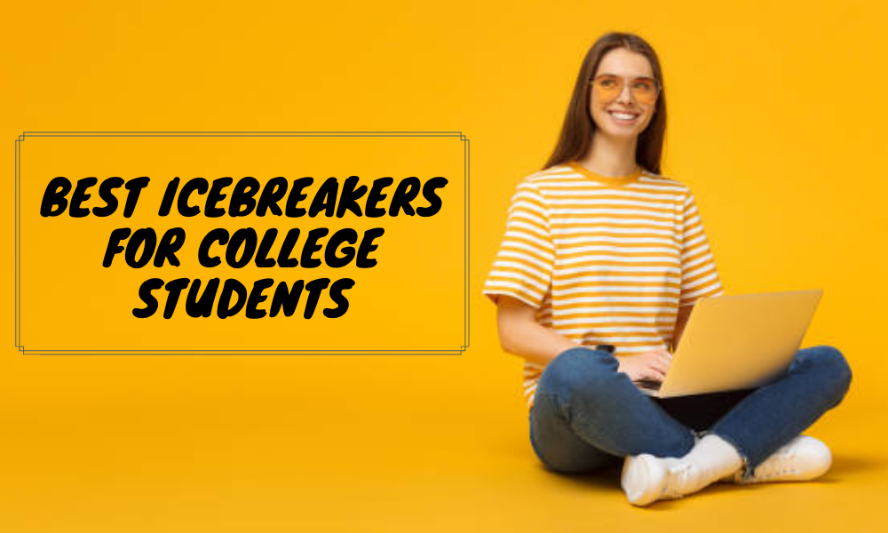 Best Icebreakers for College Students