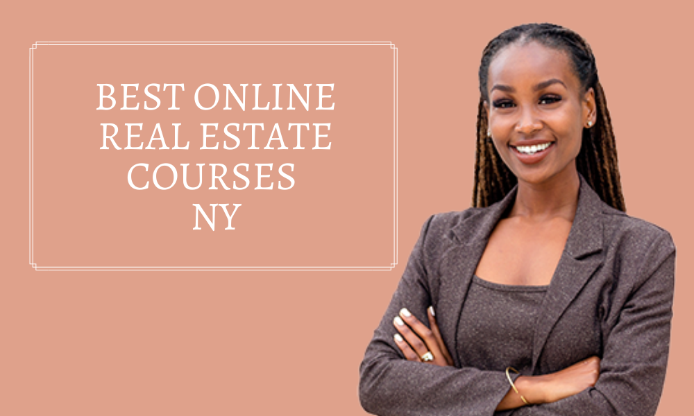 Best Online Real Estate Courses NY