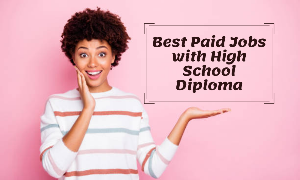 Best Paid Jobs with High School Diploma