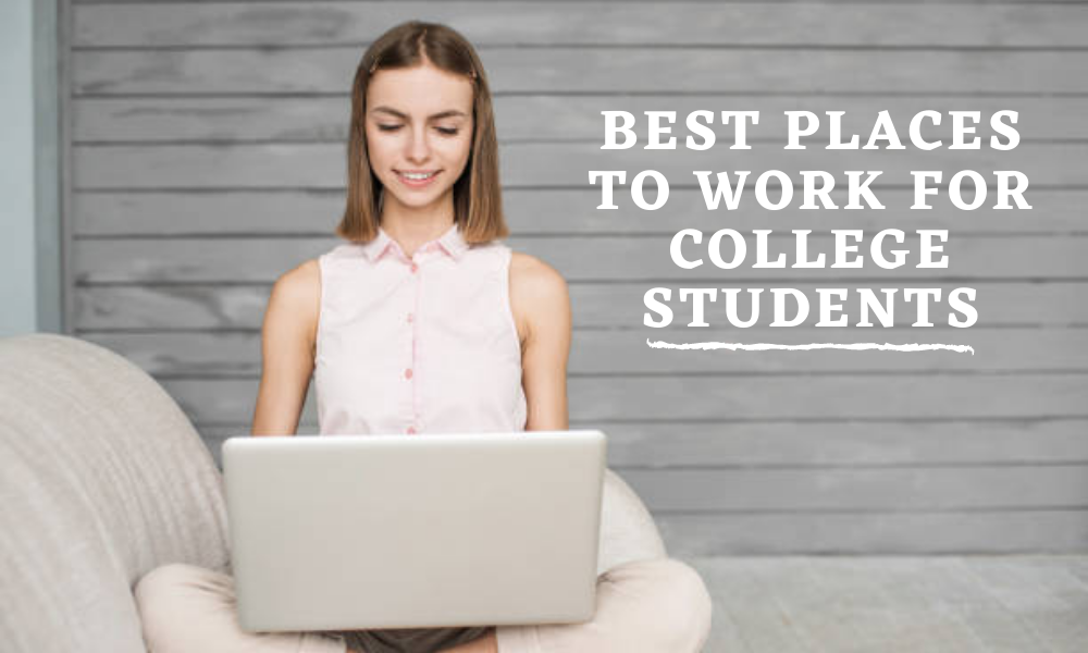 Best Places to Work for College Students