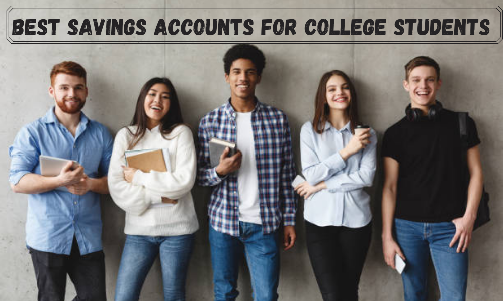 Best Savings Accounts for College Students