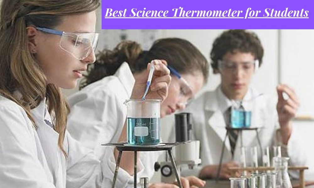 Best Science Thermometer for Students
