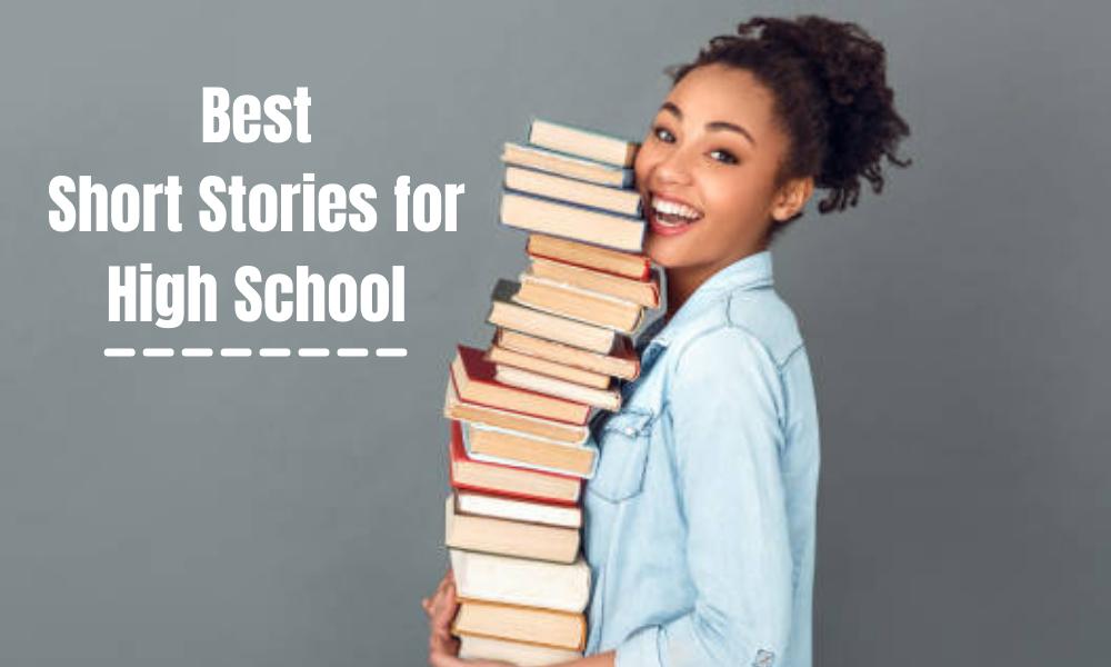 Best Short Stories for High School