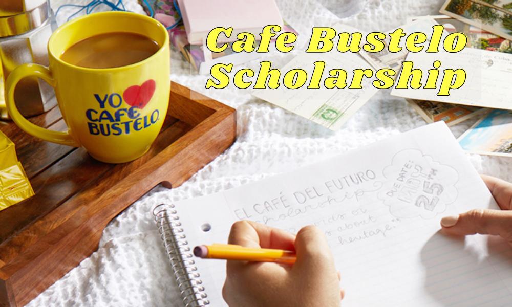 Cafe Bustelo Scholarship