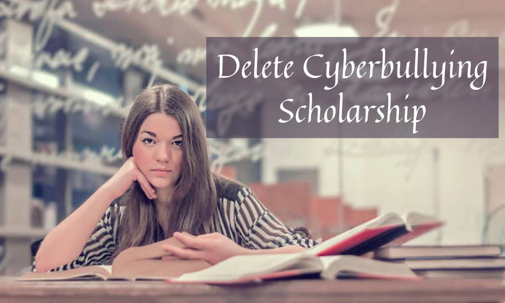 Delete Cyberbullying Scholarship